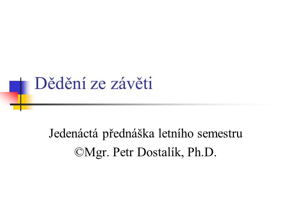 Jedenáctá přednáška letního semestru ©Mgr. Petr Dostalík, Ph.D.