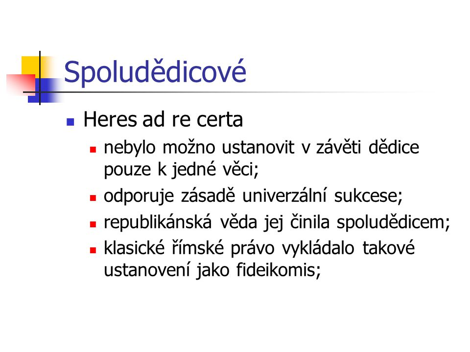 Spoludědicové Heres ad re certa