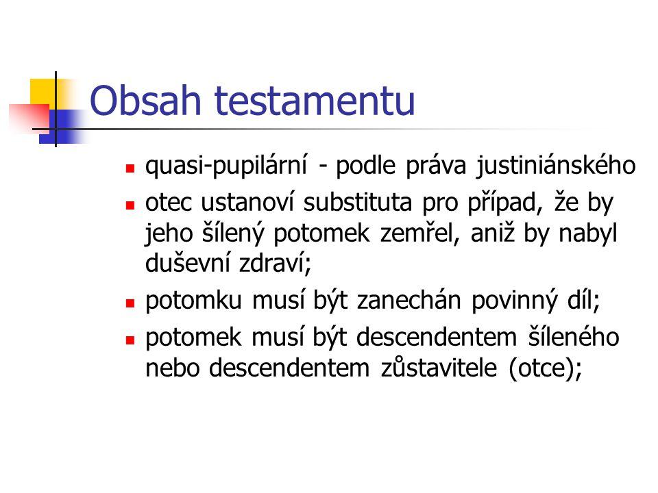 Obsah testamentu quasi-pupilární - podle práva justiniánského