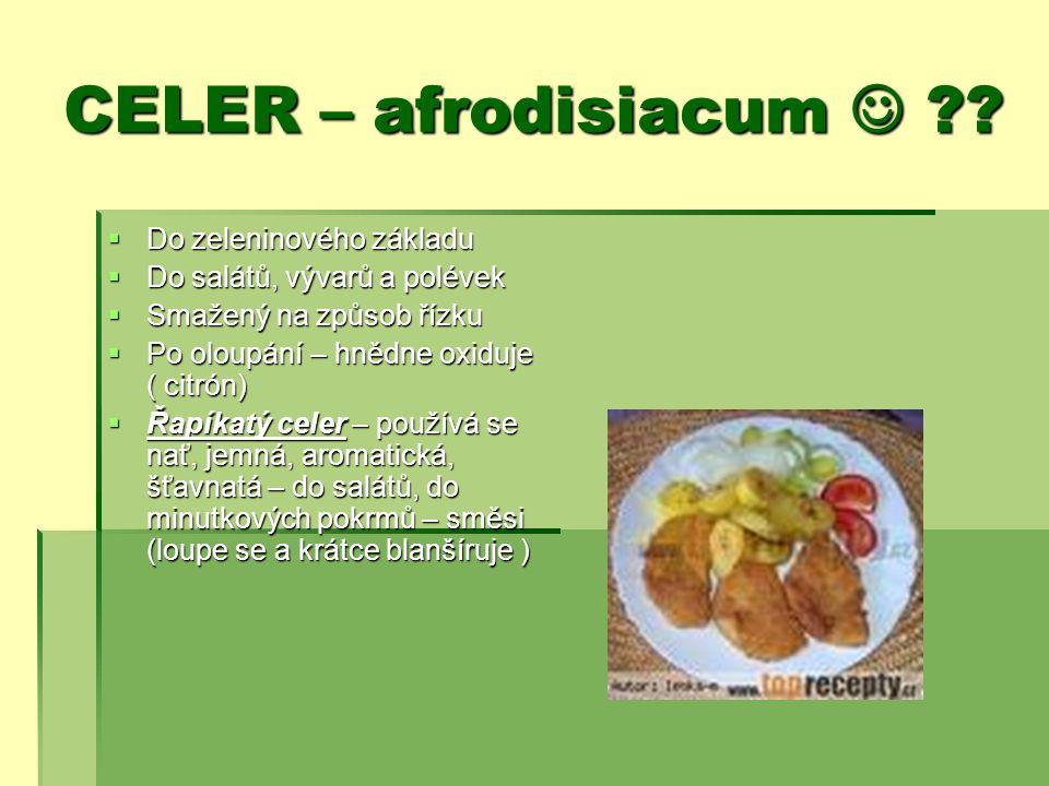 CELER – afrodisiacum  Do zeleninového základu