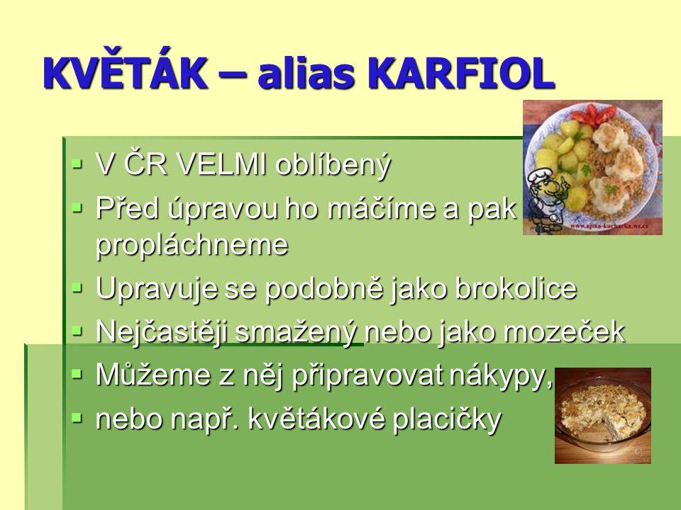 KVĚTÁK – alias KARFIOL V ČR VELMI oblíbený