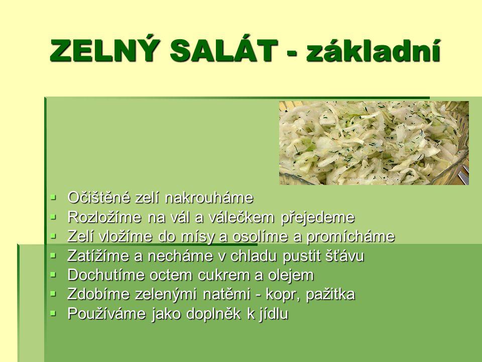 ZELNÝ SALÁT - základní Očištěné zelí nakrouháme