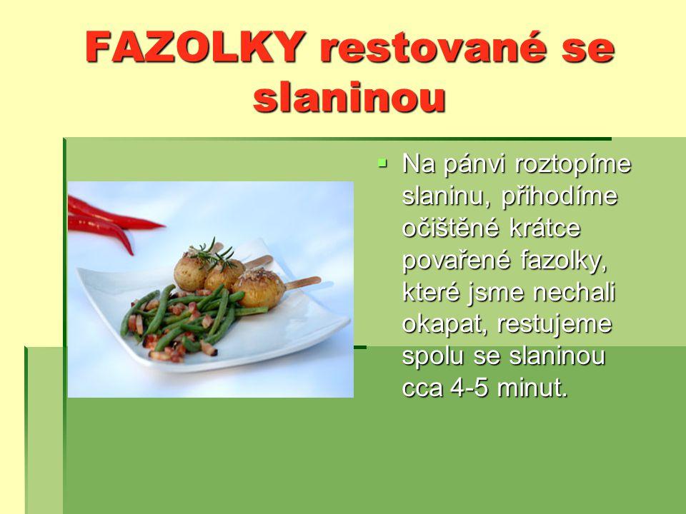 FAZOLKY restované se slaninou