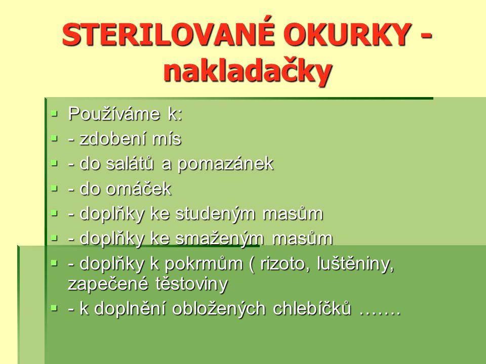 STERILOVANÉ OKURKY - nakladačky