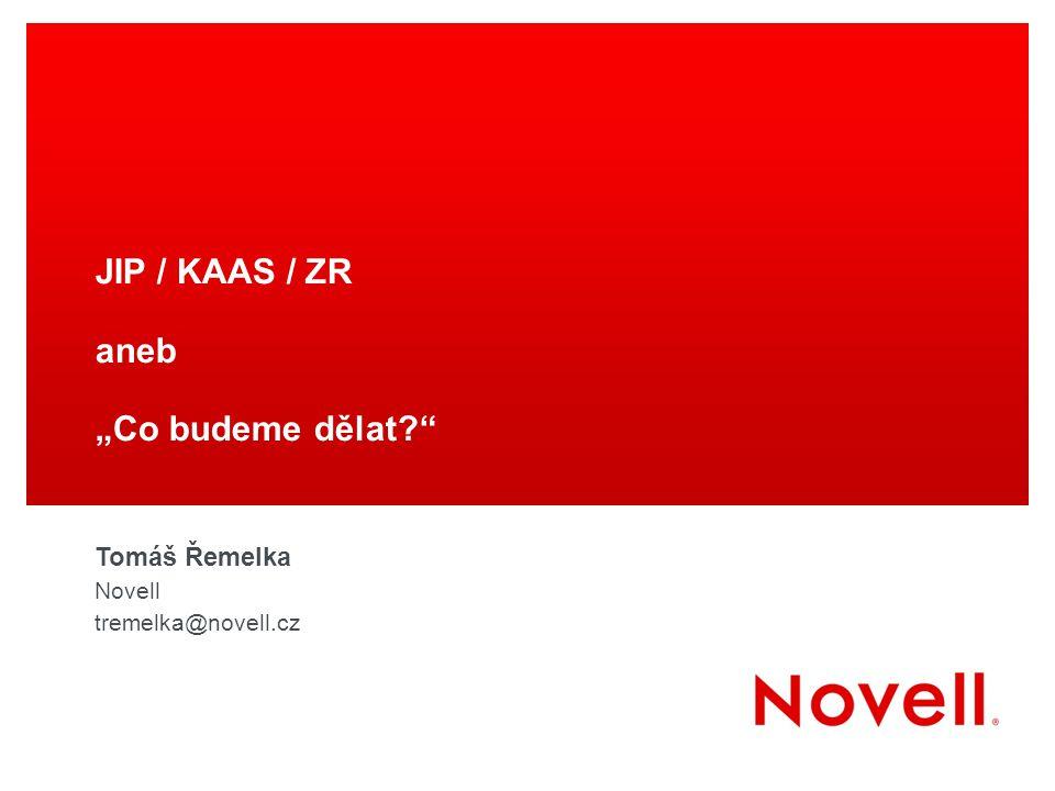 "JIP / KAAS / ZR aneb ""Co budeme dělat Tomáš Řemelka Novell"