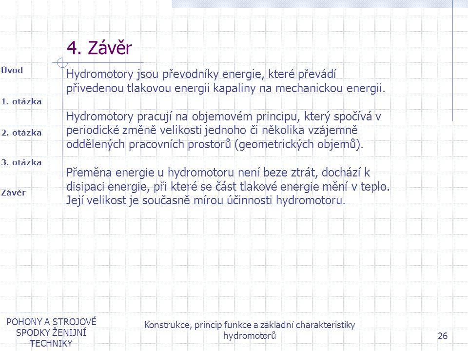 4. Závěr Hydromotory jsou převodníky energie, které převádí