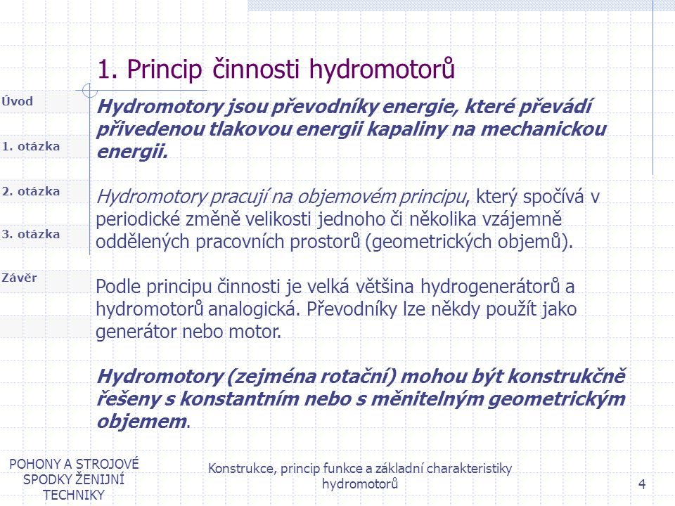 1. Princip činnosti hydromotorů