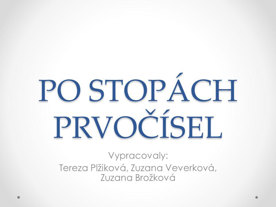 Vypracovaly: Tereza Plžiková, Zuzana Veverková, Zuzana Brožková