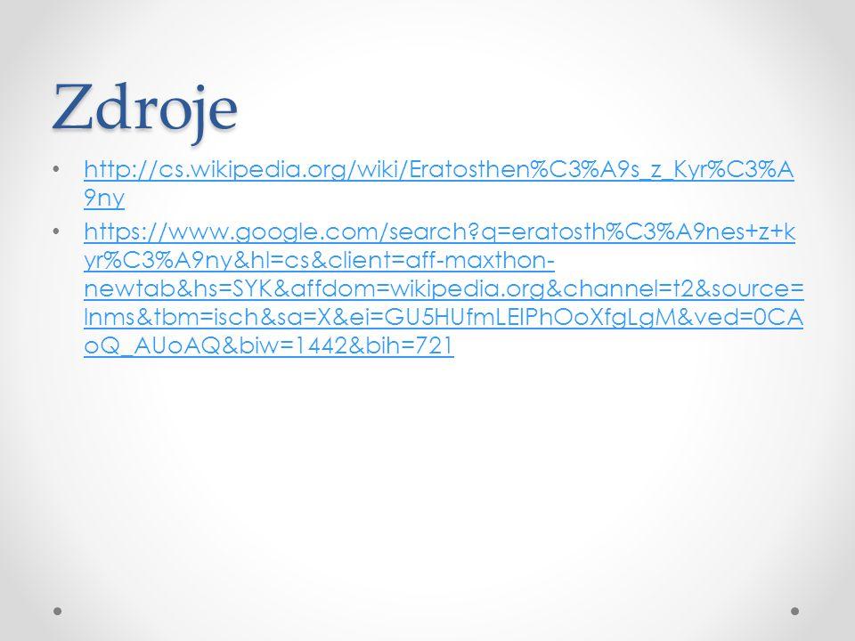 Zdroje http://cs.wikipedia.org/wiki/Eratosthen%C3%A9s_z_Kyr%C3%A9ny