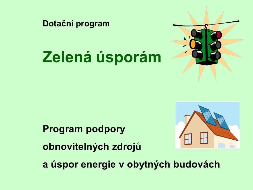 Zelená úsporám Program podpory obnovitelných zdrojů