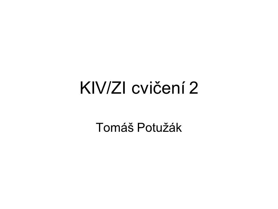 KIV/ZI cvičení 2 Tomáš Potužák