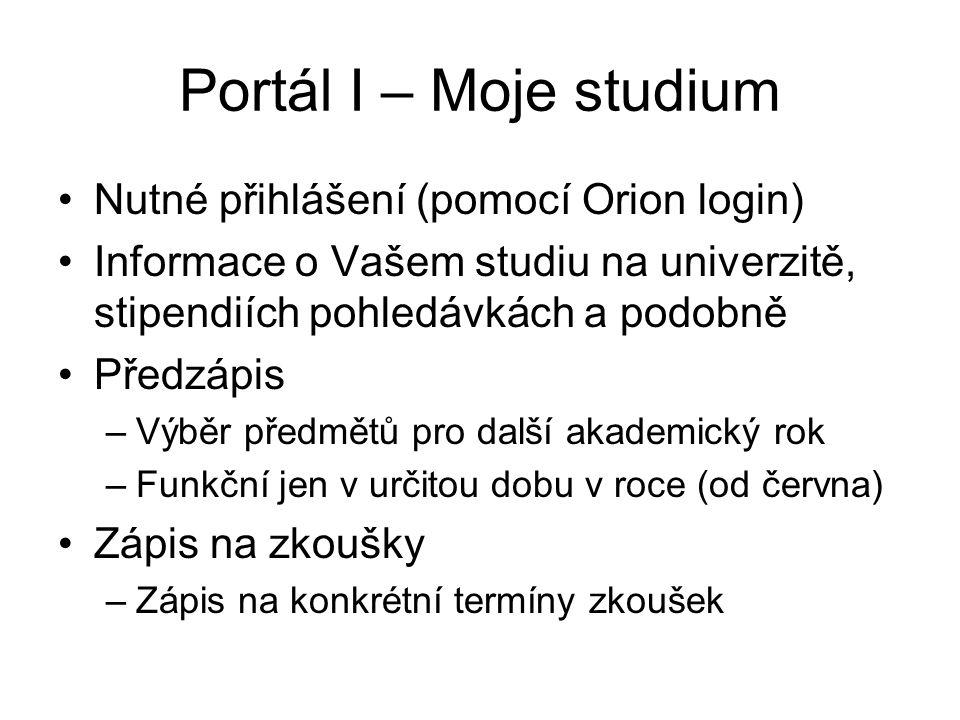 Portál I – Moje studium Nutné přihlášení (pomocí Orion login)