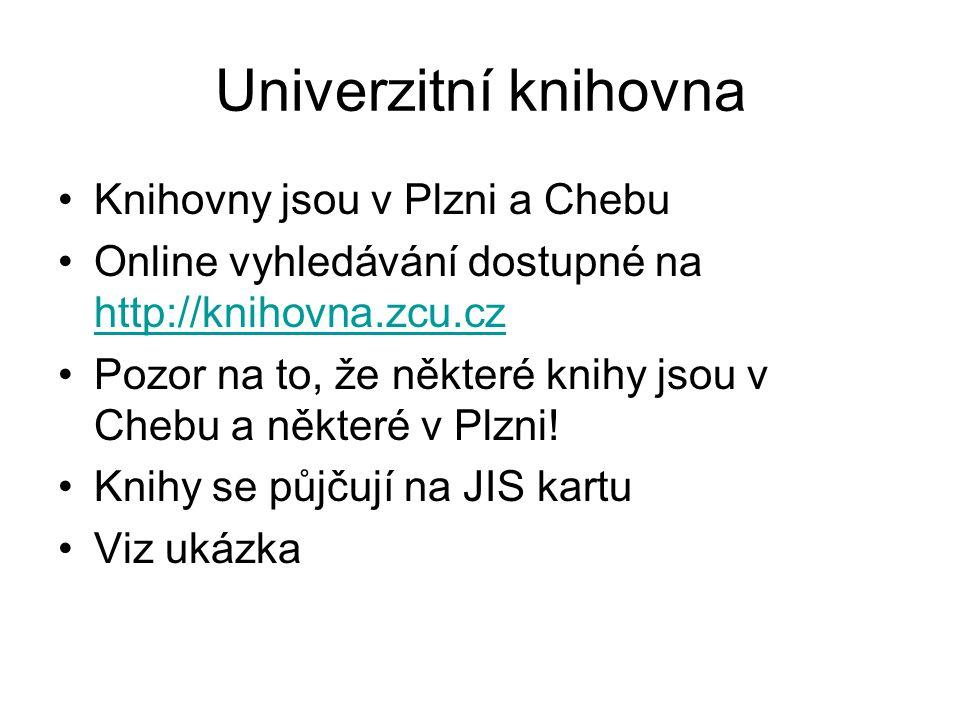 Univerzitní knihovna Knihovny jsou v Plzni a Chebu