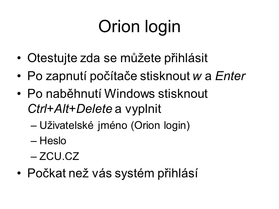 Orion login Otestujte zda se můžete přihlásit