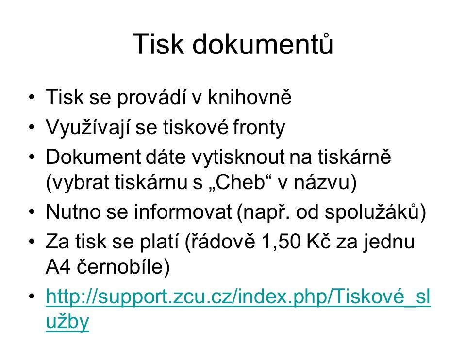 Tisk dokumentů Tisk se provádí v knihovně Využívají se tiskové fronty