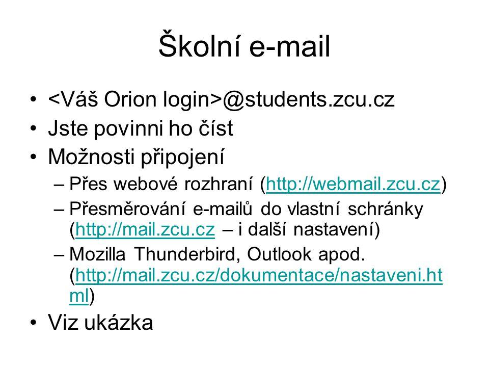 Školní e-mail <Váš Orion login>@students.zcu.cz