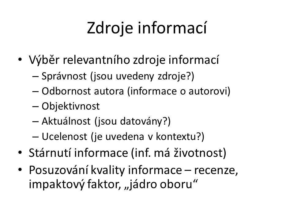 Zdroje informací Výběr relevantního zdroje informací