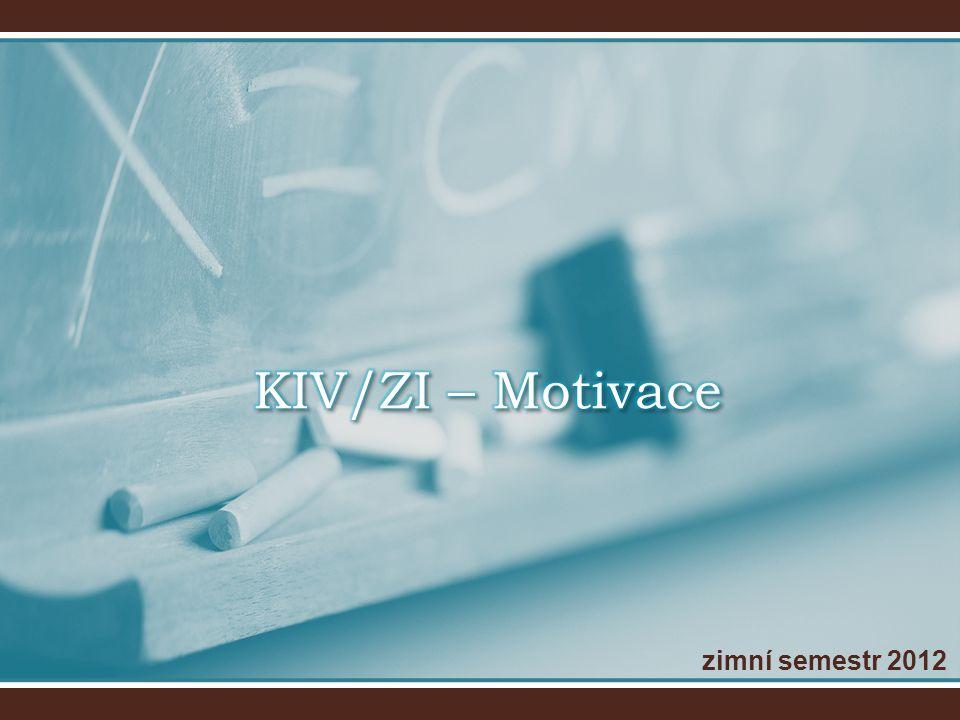 KIV/ZI – Motivace zimní semestr 2012