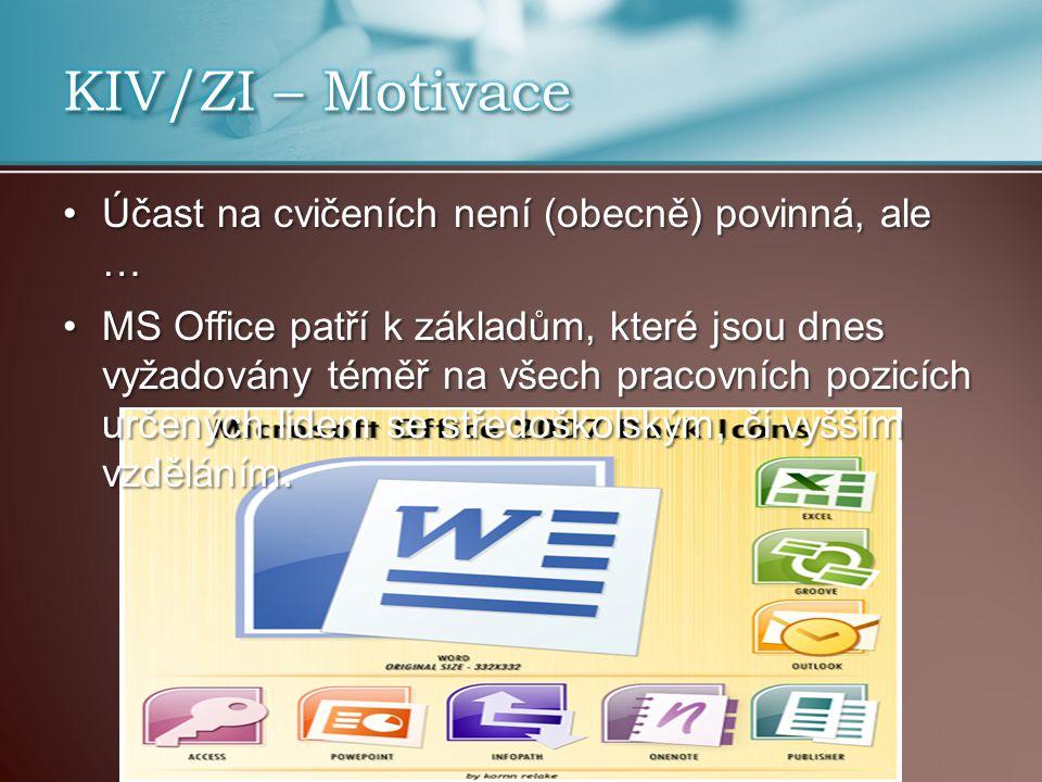 KIV/ZI – Motivace Účast na cvičeních není (obecně) povinná, ale …