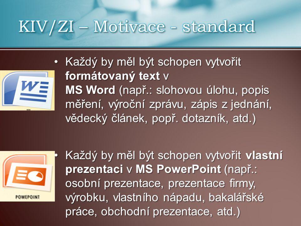 KIV/ZI – Motivace - standard