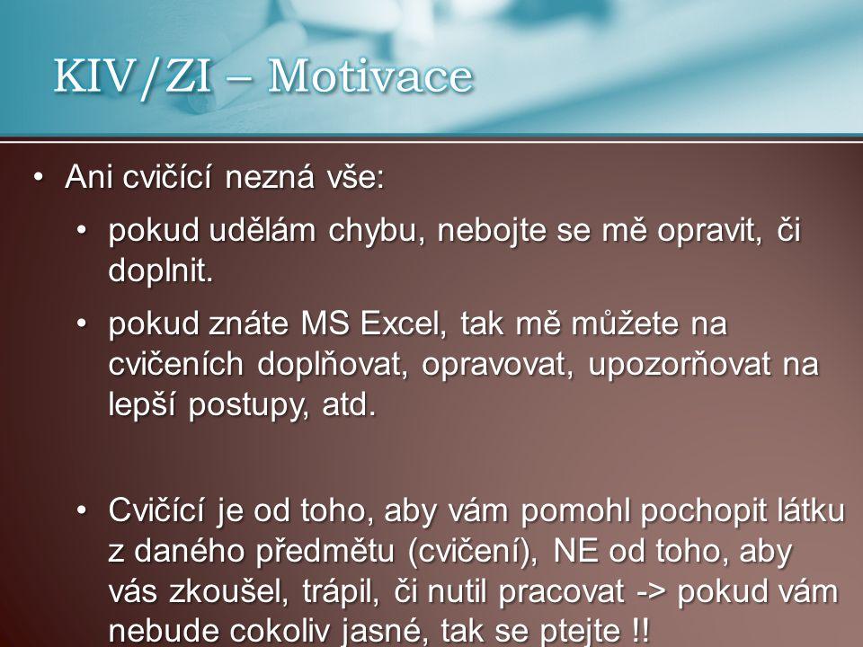 KIV/ZI – Motivace Ani cvičící nezná vše: