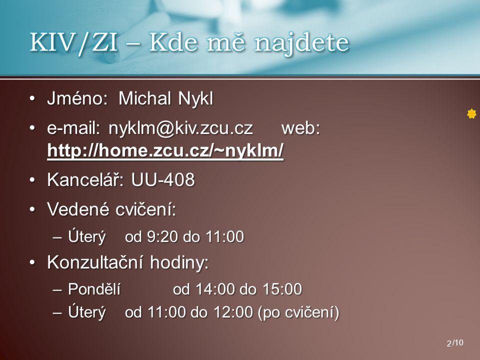 KIV/ZI – Kde mě najdete Jméno: Michal Nykl
