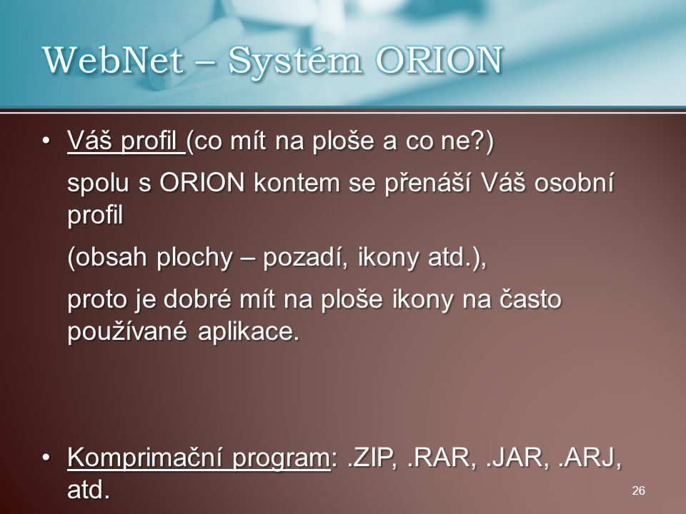 WebNet – Systém ORION Váš profil (co mít na ploše a co ne )