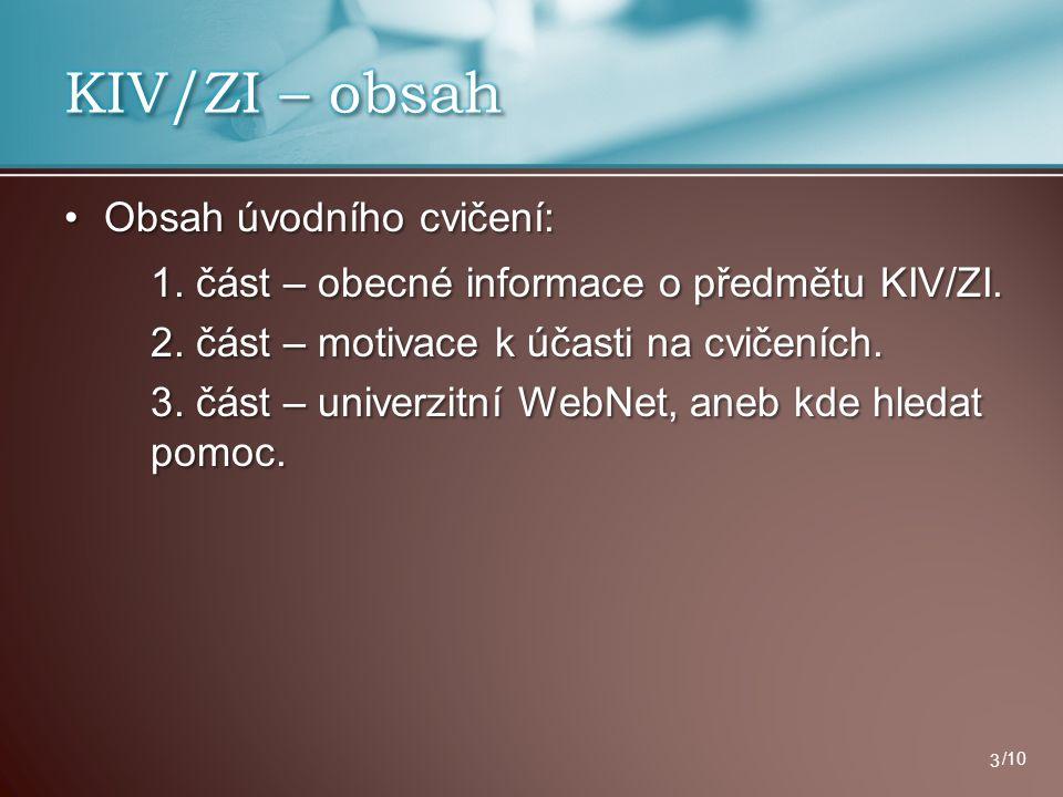 KIV/ZI – obsah Obsah úvodního cvičení: