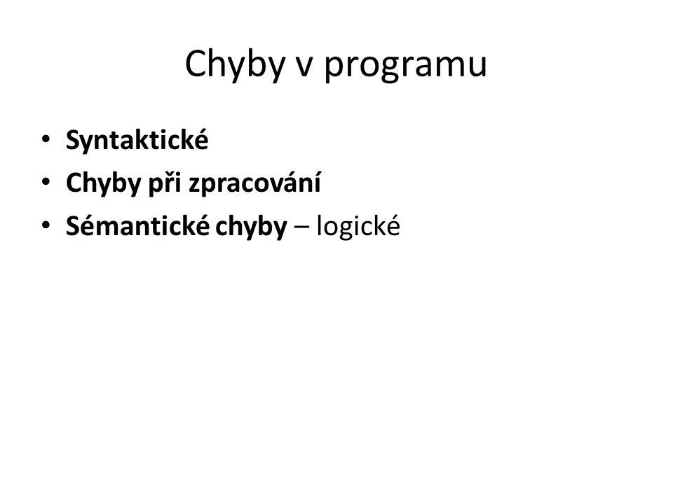 Chyby v programu Syntaktické Chyby při zpracování