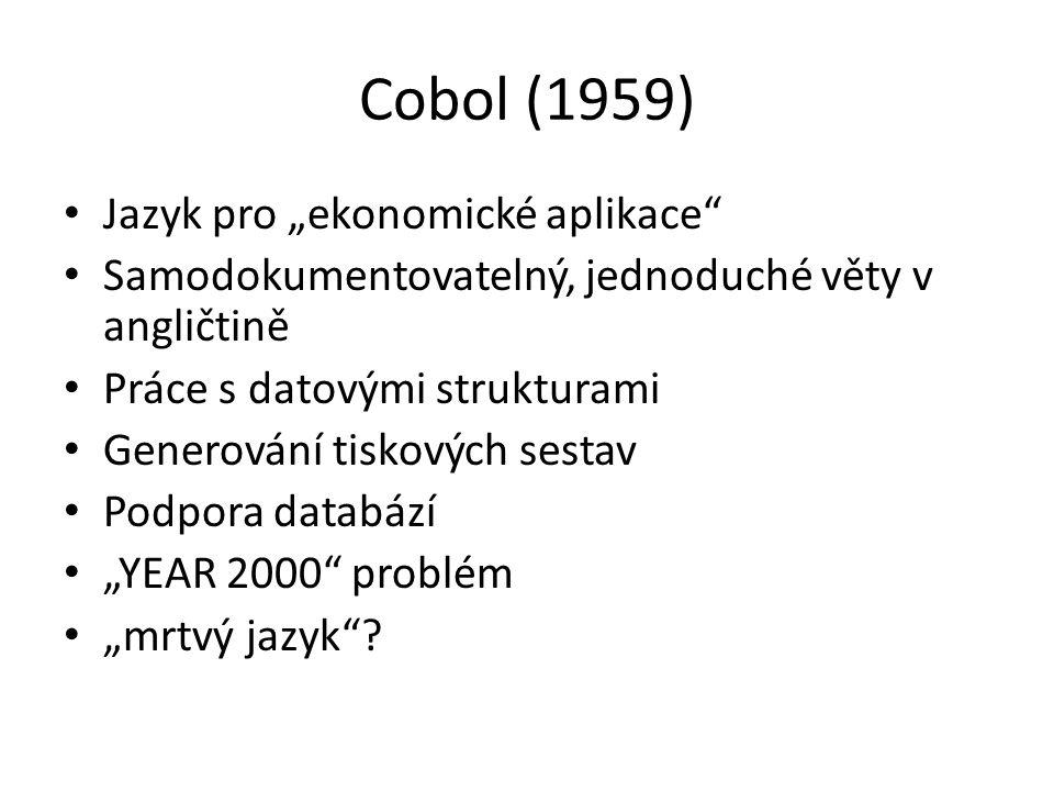 """Cobol (1959) Jazyk pro """"ekonomické aplikace"""