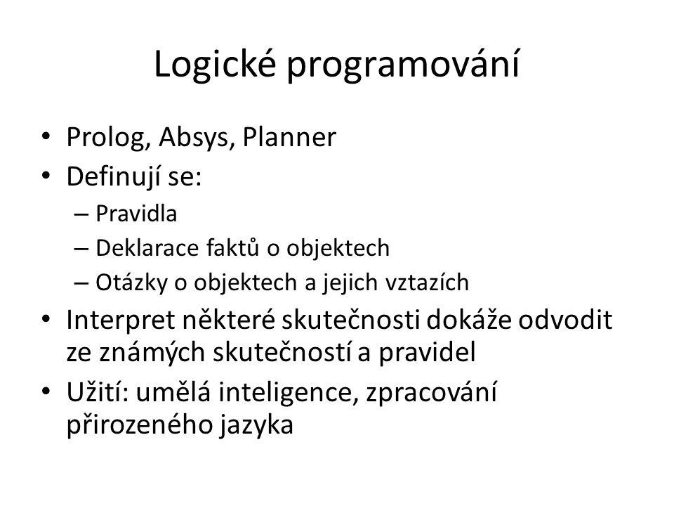 Logické programování Prolog, Absys, Planner Definují se: