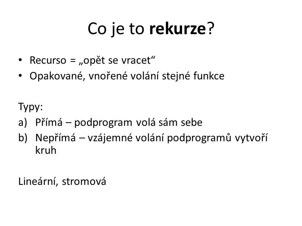 "Co je to rekurze Recurso = ""opět se vracet"