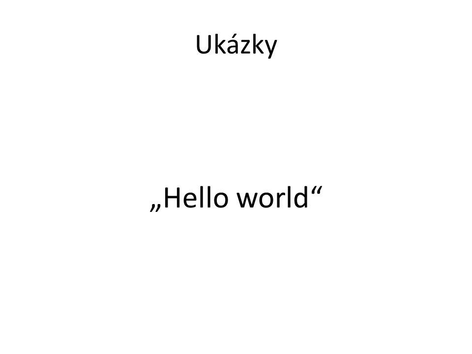"""Ukázky """"Hello world"""