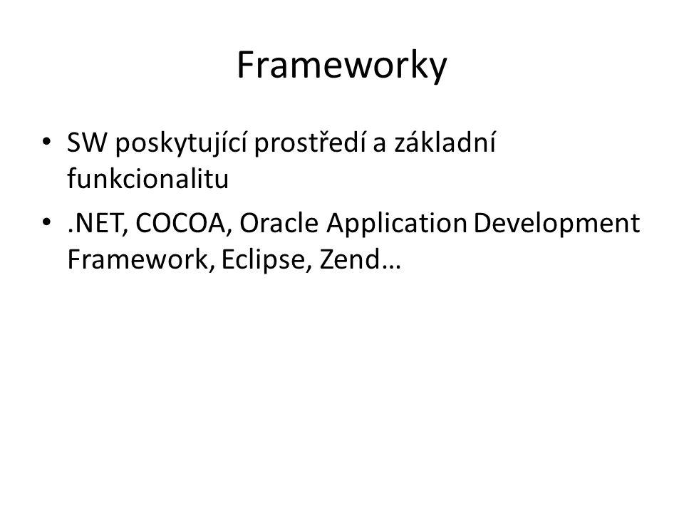 Frameworky SW poskytující prostředí a základní funkcionalitu