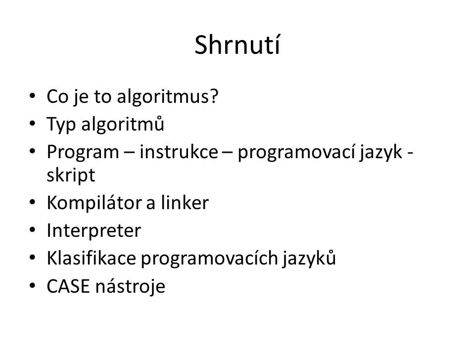 Shrnutí Co je to algoritmus Typ algoritmů
