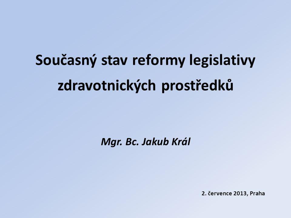 Současný stav reformy legislativy zdravotnických prostředků