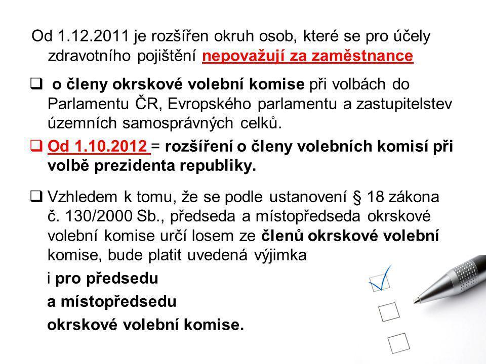 Od 1.12.2011 je rozšířen okruh osob, které se pro účely zdravotního pojištění nepovažují za zaměstnance