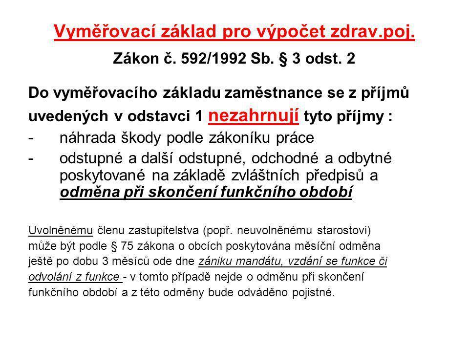Vyměřovací základ pro výpočet zdrav. poj. Zákon č. 592/1992 Sb
