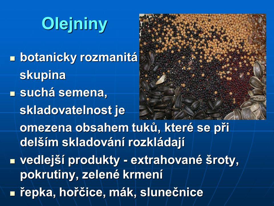 Olejniny botanicky rozmanitá skupina suchá semena, skladovatelnost je