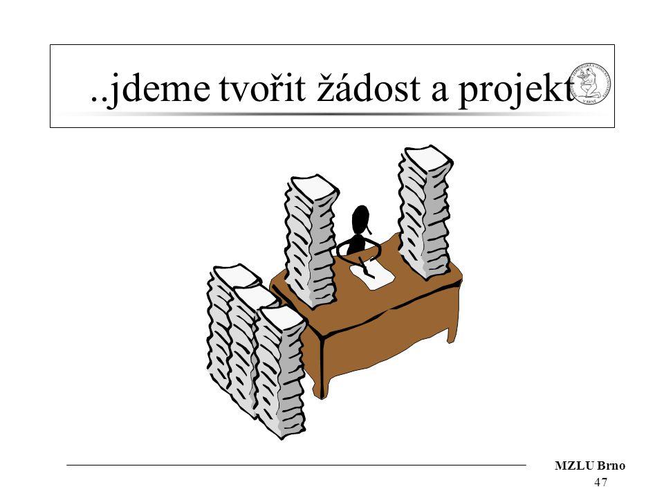 ..jdeme tvořit žádost a projekt