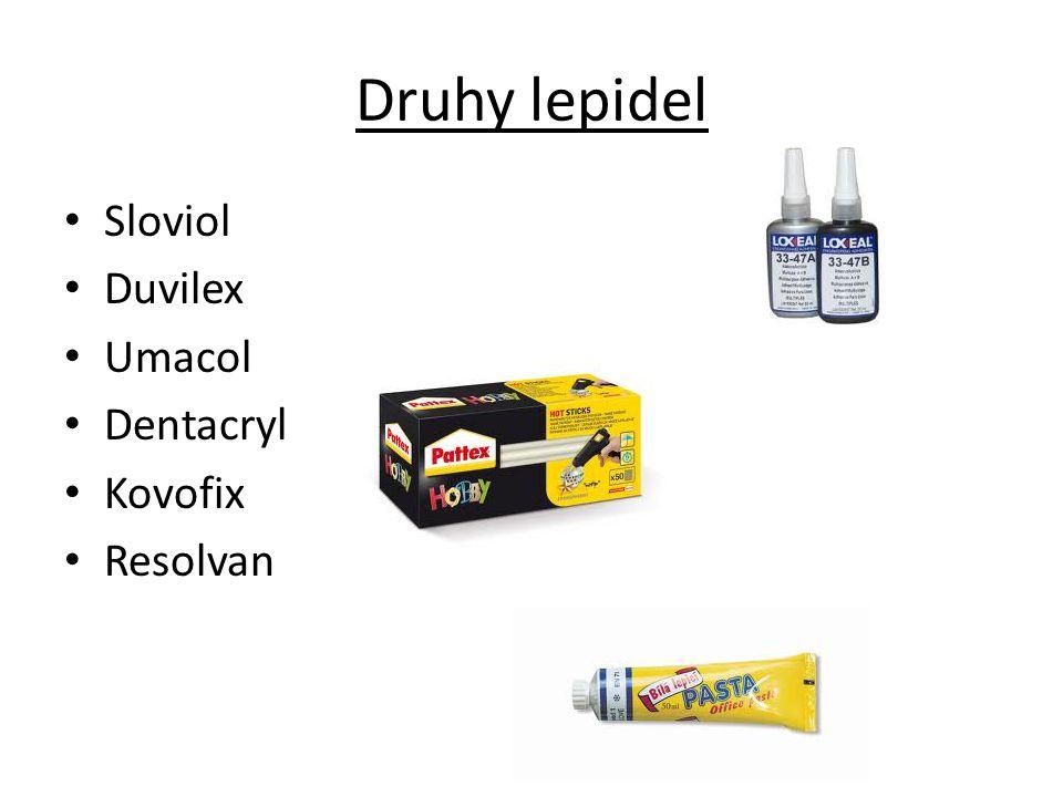Druhy lepidel Sloviol Duvilex Umacol Dentacryl Kovofix Resolvan