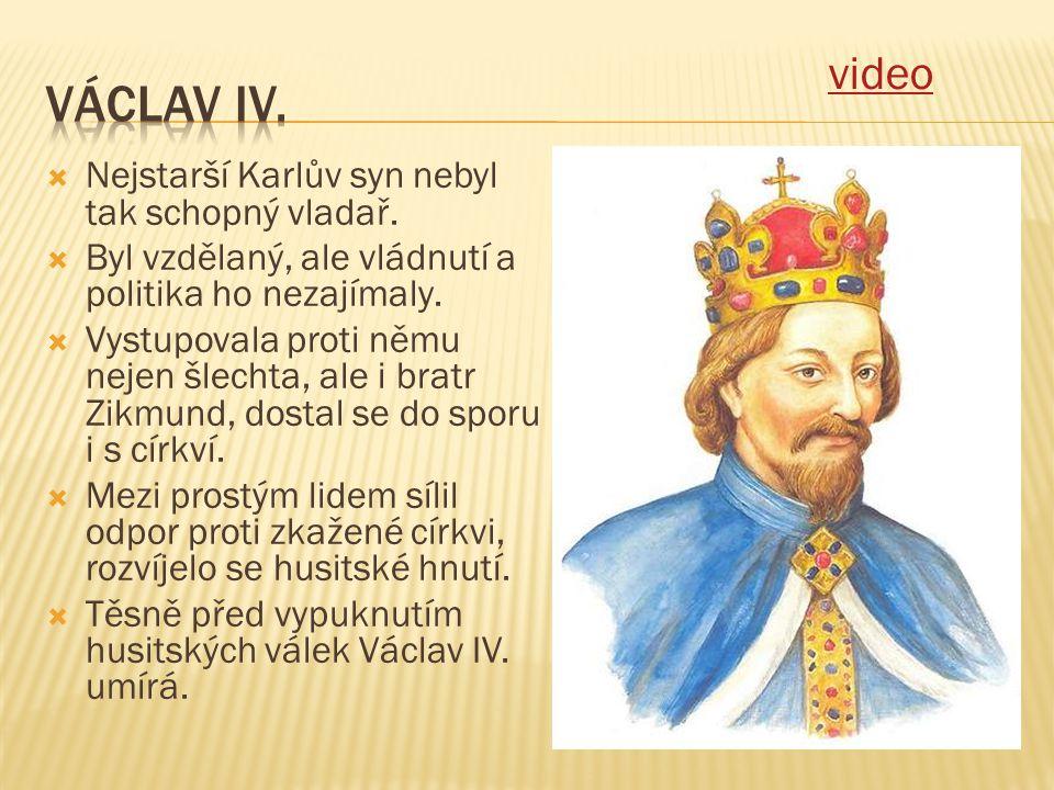 Václav iv. video Nejstarší Karlův syn nebyl tak schopný vladař.