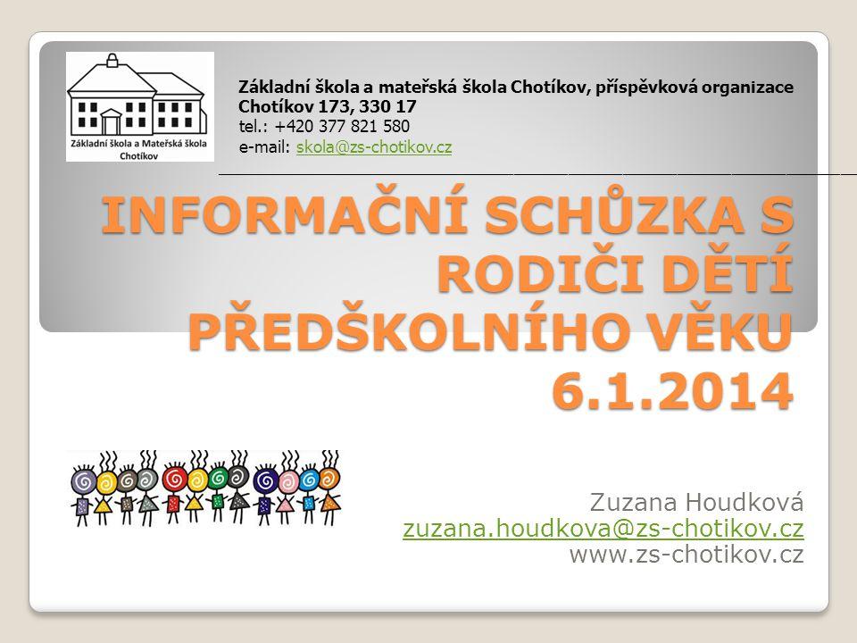 INFORMAČNÍ SCHŮZKA S RODIČI DĚTÍ PŘEDŠKOLNÍHO VĚKU 6.1.2014