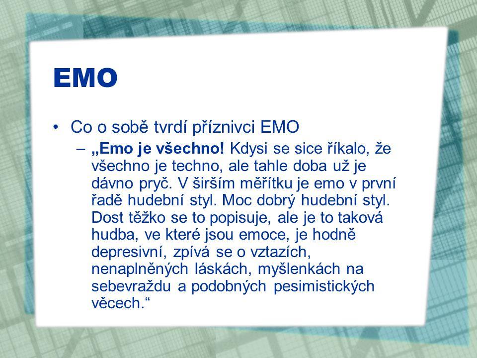 EMO Co o sobě tvrdí příznivci EMO