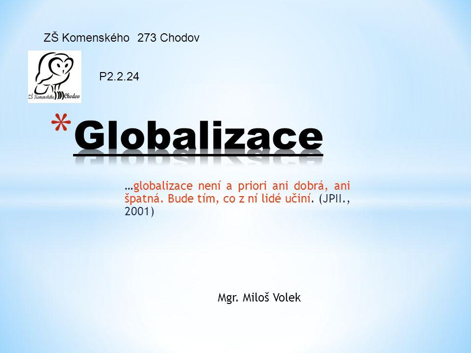 Globalizace ZŠ Komenského 273 Chodov P2.2.24