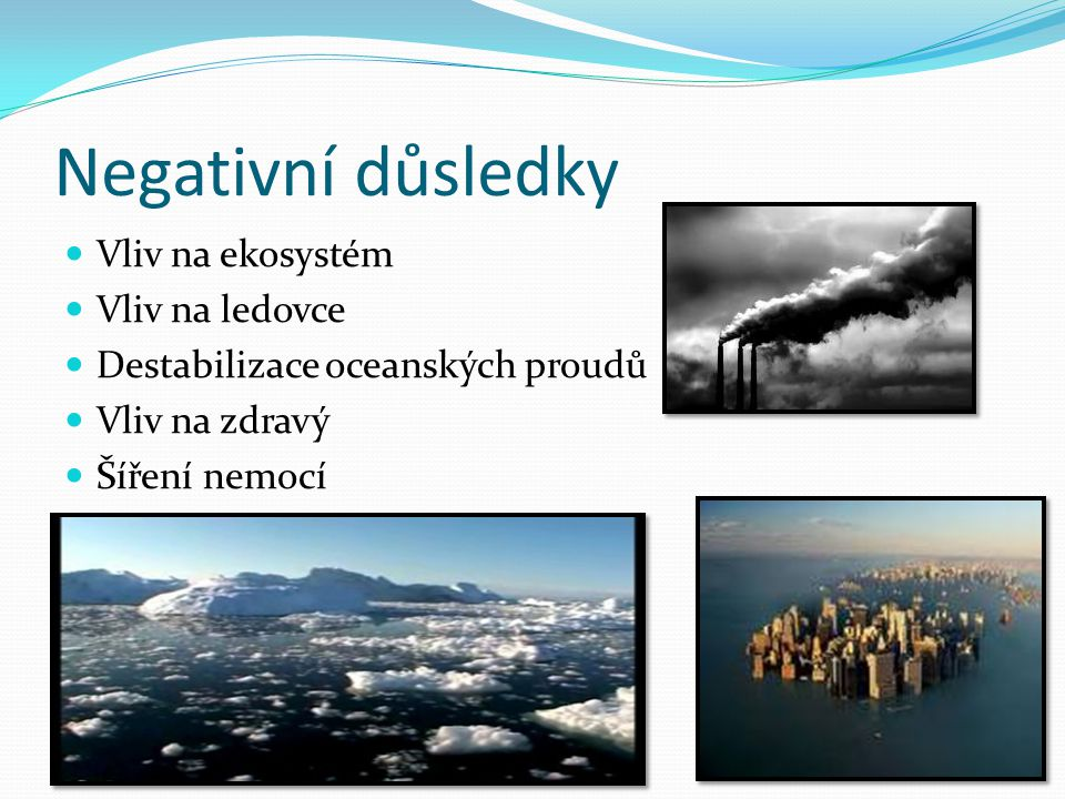 Negativní důsledky Vliv na ekosystém Vliv na ledovce