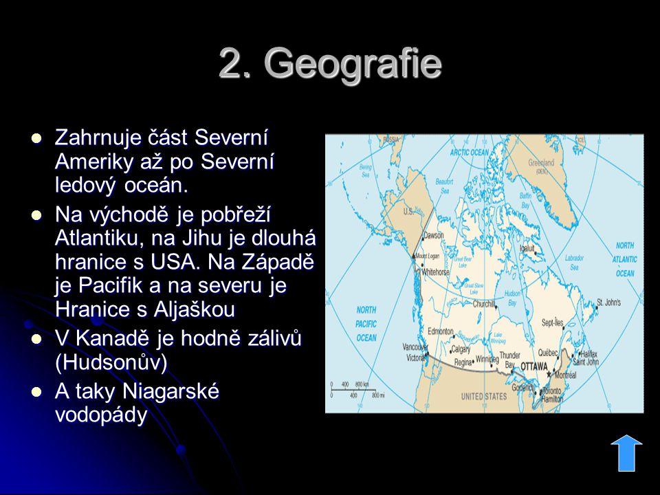 2. Geografie Zahrnuje část Severní Ameriky až po Severní ledový oceán.