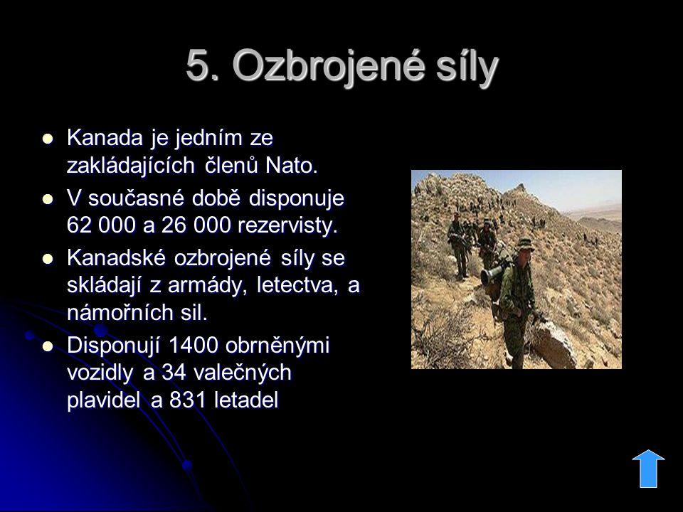 5. Ozbrojené síly Kanada je jedním ze zakládajících členů Nato.