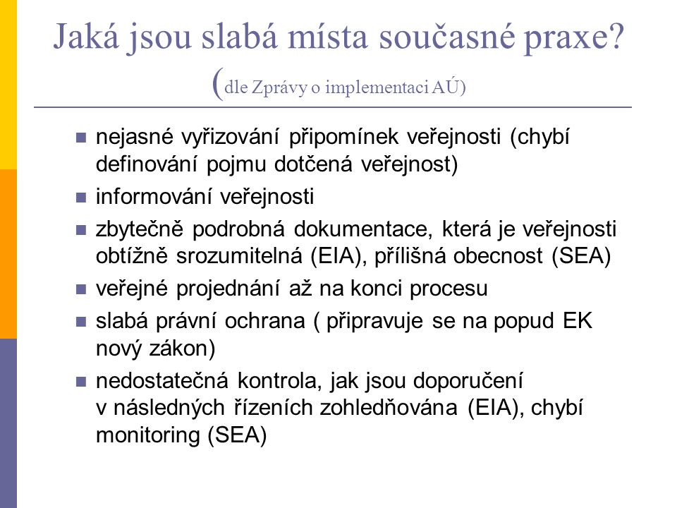 Jaká jsou slabá místa současné praxe (dle Zprávy o implementaci AÚ)