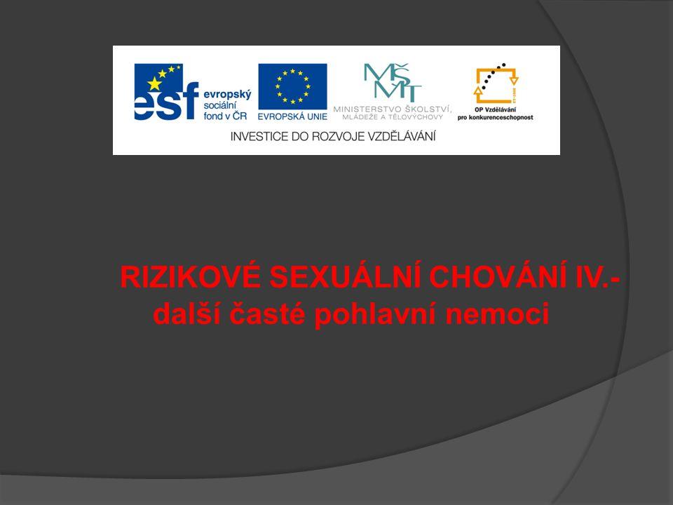 RIZIKOVÉ SEXUÁLNÍ CHOVÁNÍ IV.-